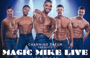 « Magic Mike » - Billet pour le spectacle à Las Vegas